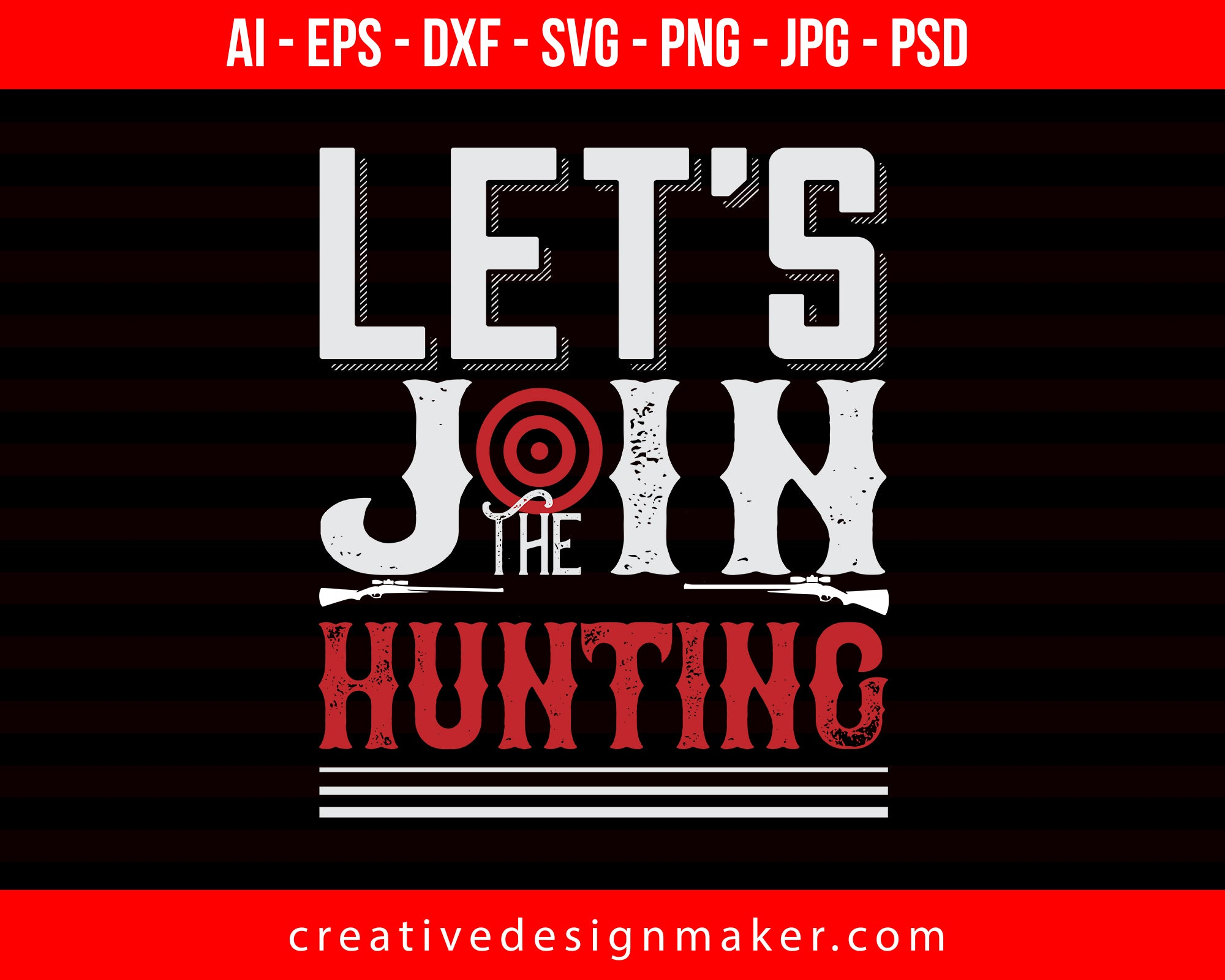 Let's  Join The Hunting Print Ready Editable T-Shirt SVG Design!