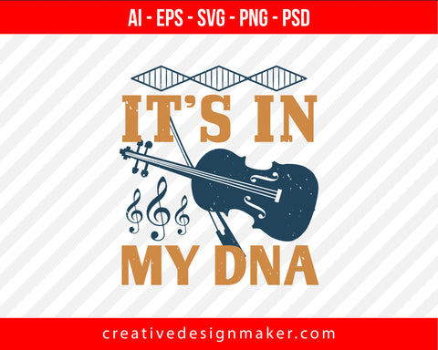 It's in my DNA Violin Print Ready Editable T-Shirt SVG Design!