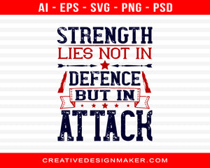 Strength Lies Not In Defence But In Attack Air Force Print Ready Editable T-Shirt SVG Design!