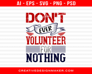 Don't Ever Volunteer For Nothing Air Force Print Ready Editable T-Shirt SVG Design!