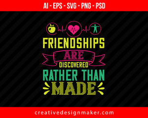Friendships Are Discovered Rather Than Made World Health Print Ready Editable T-Shirt SVG Design!