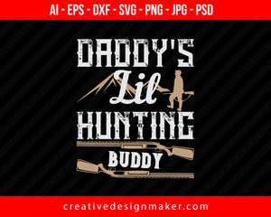 Daddy's Lil Hunting Buddy Print Ready Editable T-Shirt SVG Design!