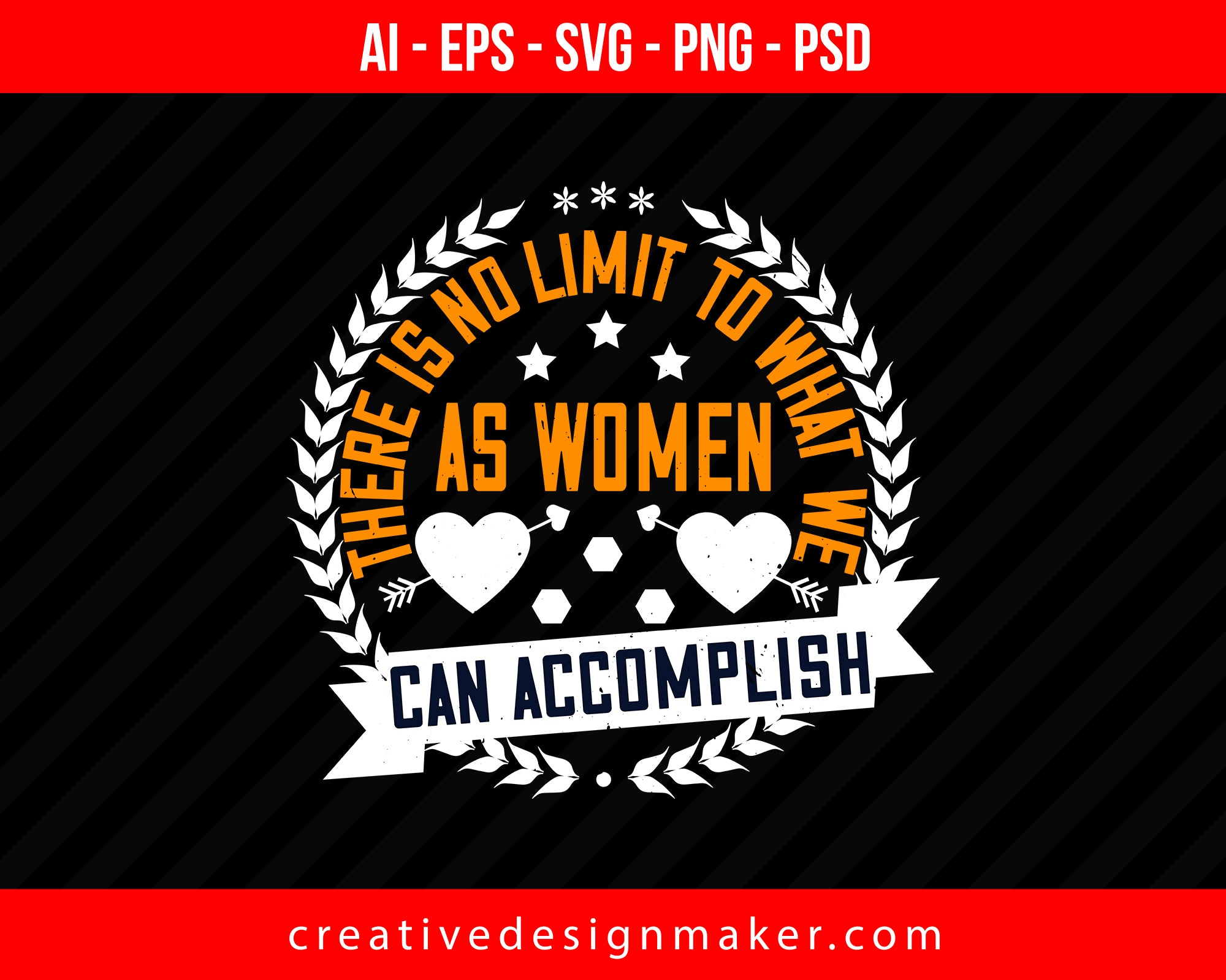 There is no limit to what we, as women, can accomplish Women's Day Print Ready Editable T-Shirt SVG Design!