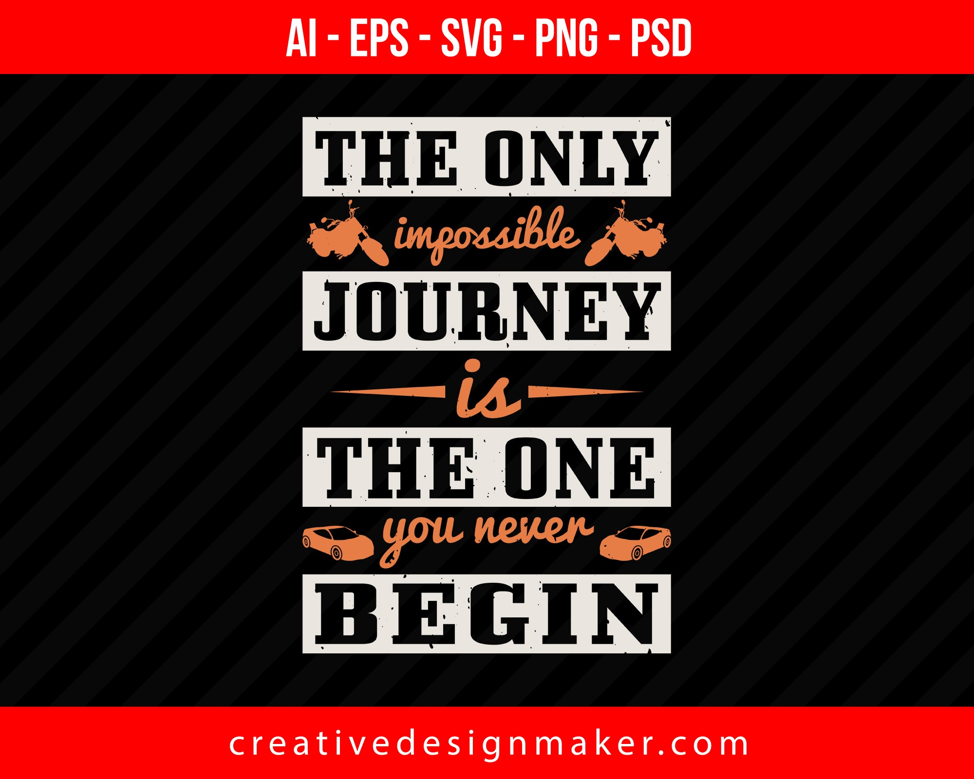 The only impossible journey is the one you never begin Vehicles Print Ready Editable T-Shirt SVG Design!
