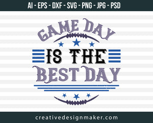 Game Day is The Best Day Football Print Ready Editable T-Shirt SVG Design!