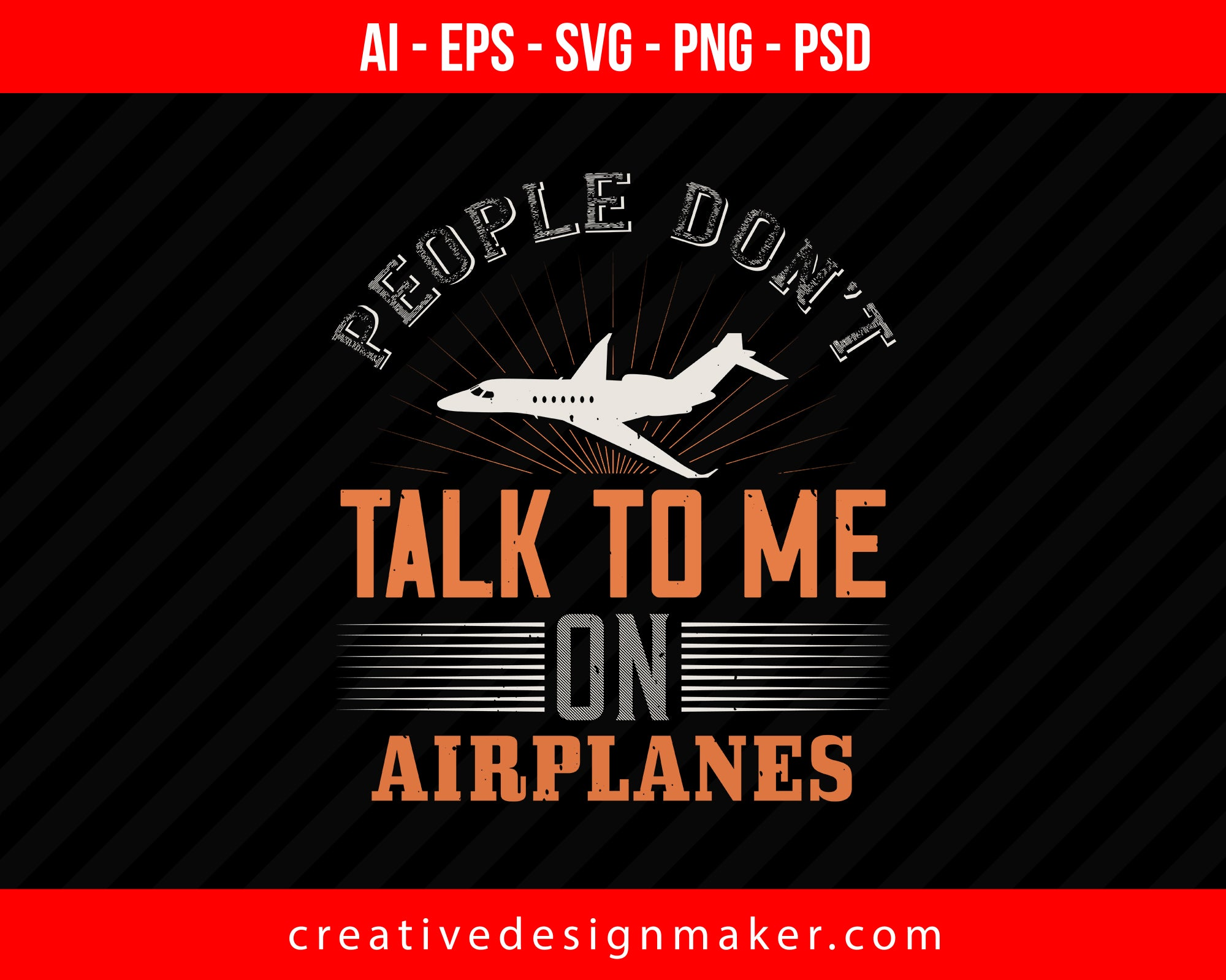 People don't talk to me on airplanes. Vehicles Print Ready Editable T-Shirt SVG Design!