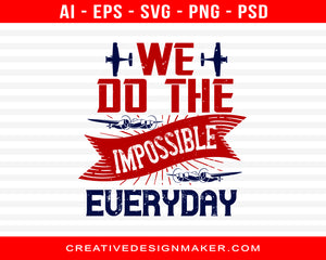 We Do The Impossible Every Day  Air Force Print Ready Editable T-Shirt SVG Design!