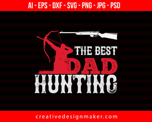 The Best Hunting Print Ready Editable T-Shirt SVG Design!