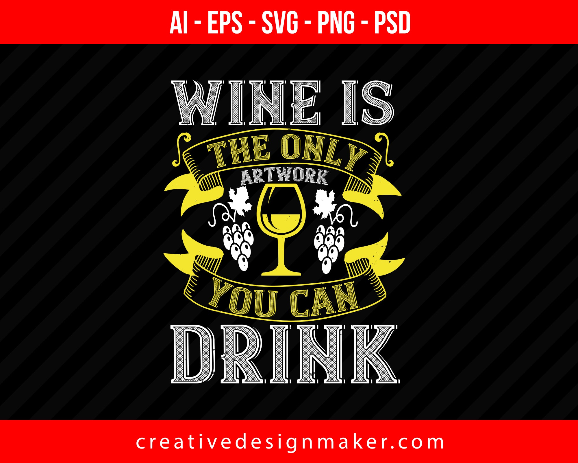 Wine is the only artwork you can drink Print Ready Editable T-Shirt SVG Design!