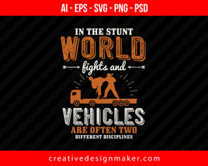 In the stunt world, fights and vehicles are often two different disciplines Print Ready Editable T-Shirt SVG Design!