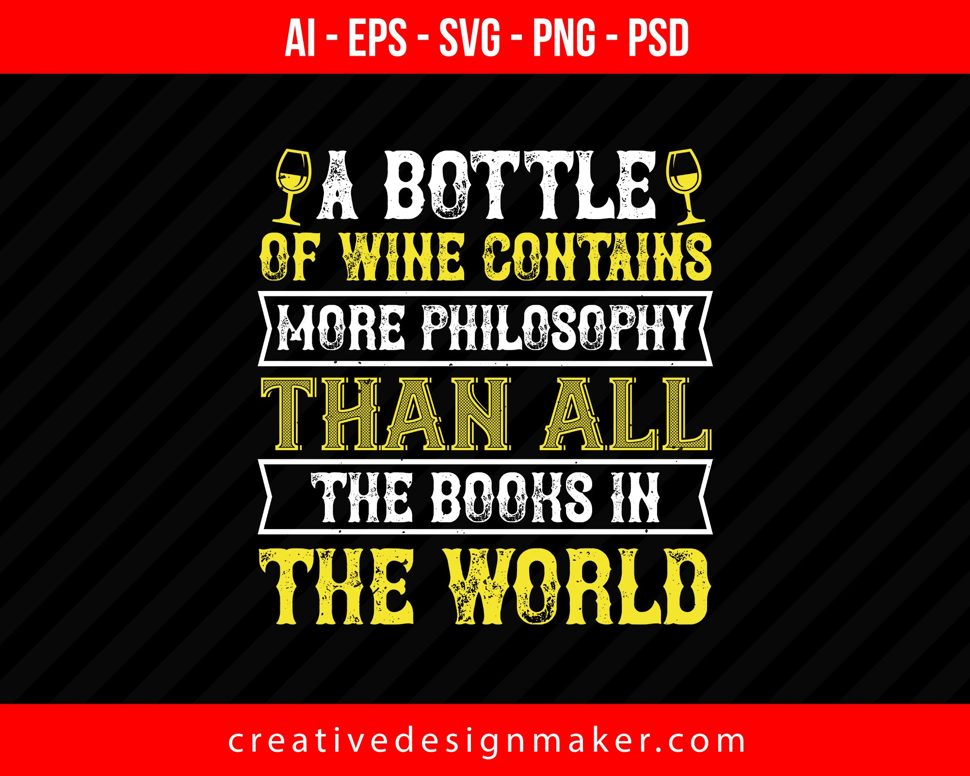 A Bottle Of Wine Contains More Philosophy Print Ready Editable T-Shirt SVG Design!