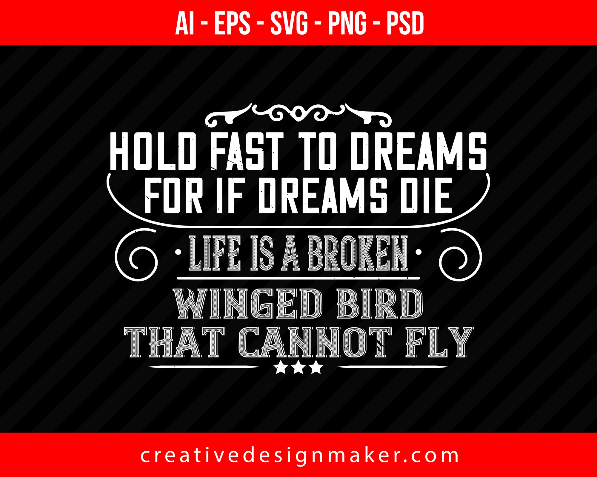 Hold fast to dreams for if dreams die, life is a broken winged bird that cannot fly Women's Day Print Ready Editable T-Shirt SVG Design!