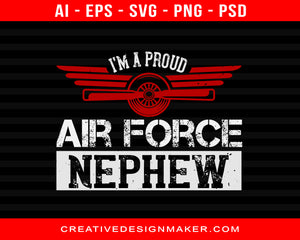 I'm A Proud Air Force Nephew Air Force Print Ready Editable T-Shirt SVG Design!