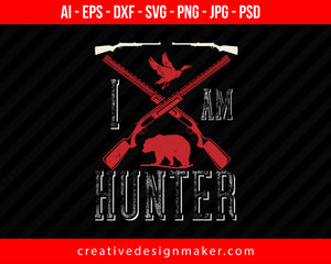 I Am Hunter Print Ready Editable T-Shirt SVG Design!