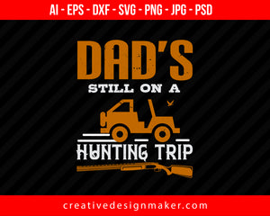 Dad's Still On A Hunting Trip Print Ready Editable T-Shirt SVG Design!