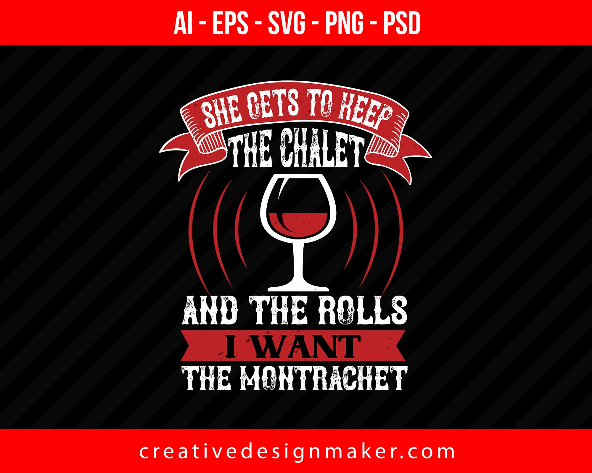 She Gets To Keep The Chalet Wine Print Ready Editable T-Shirt SVG Design!