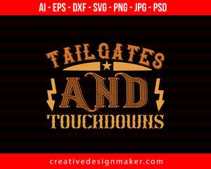 Tailgate and Touchdowns Football Print Ready Editable T-Shirt SVG Design!