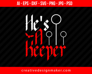 He's A Keeper Couple Print Ready Editable T-Shirt SVG Design!