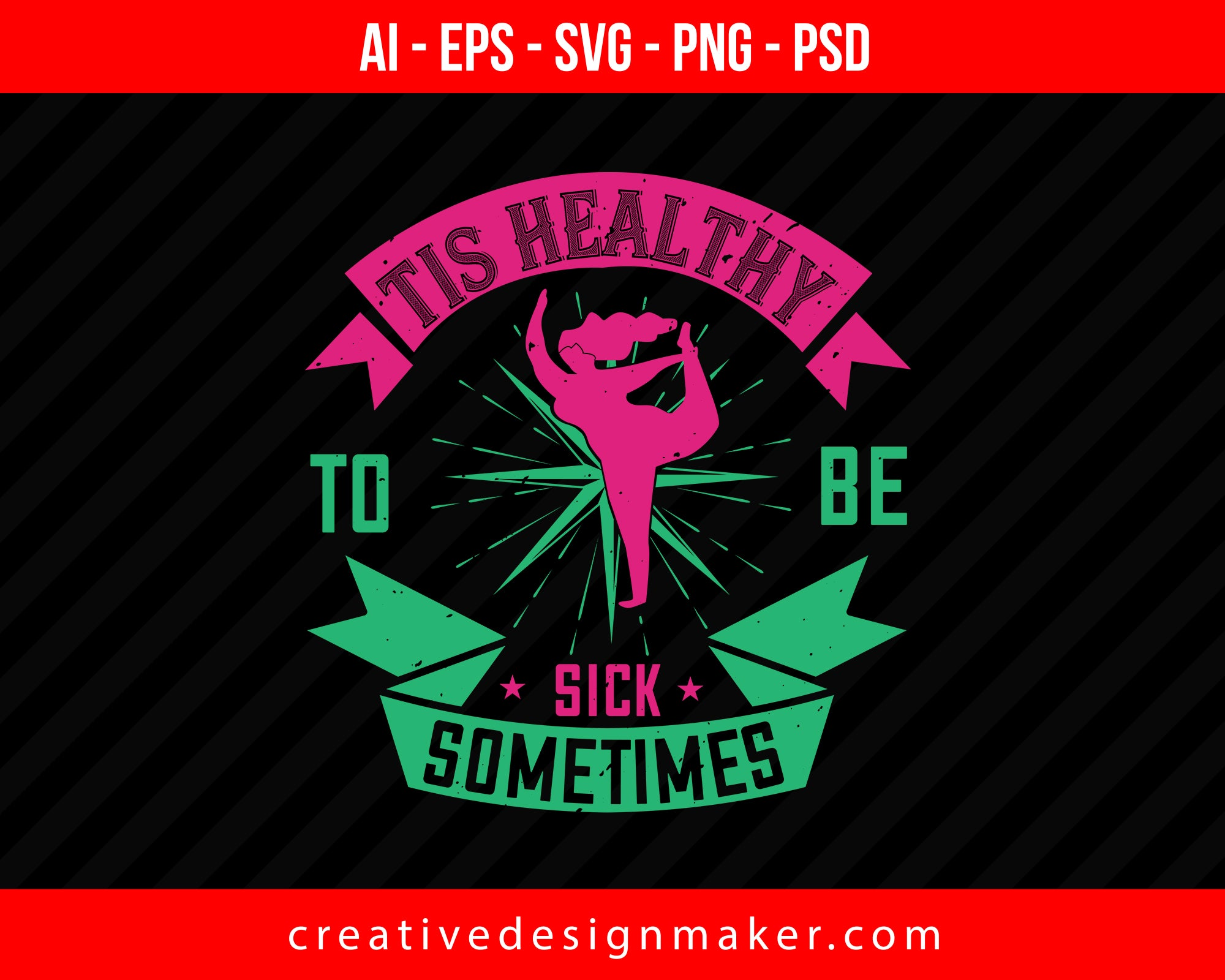 Tis Healthy To Be Sick Sometimes World Health Print Ready Editable T-Shirt SVG Design!