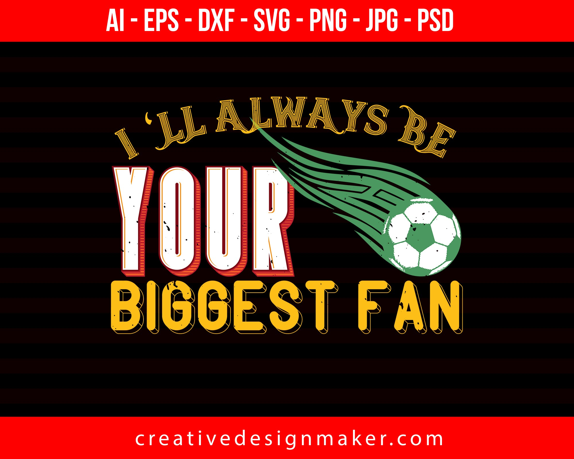 I'll Always Be Your Biggest Fan Football Print Ready Editable T-Shirt SVG Design!