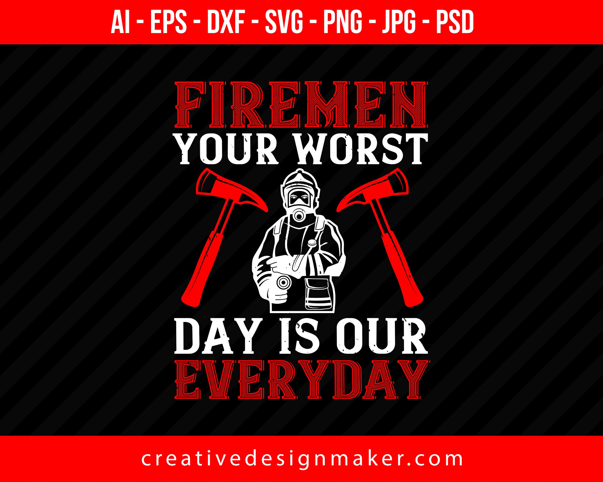 Firemen Your Worst Day Is Our Everyday Firefighter Print Ready Editable T-Shirt SVG Design!