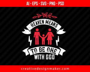 Heaven Means To Be One With God World Health Print Ready Editable T-Shirt SVG Design!