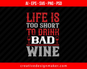 Life Is Too Short Wine Print Ready Editable T-Shirt SVG Design!