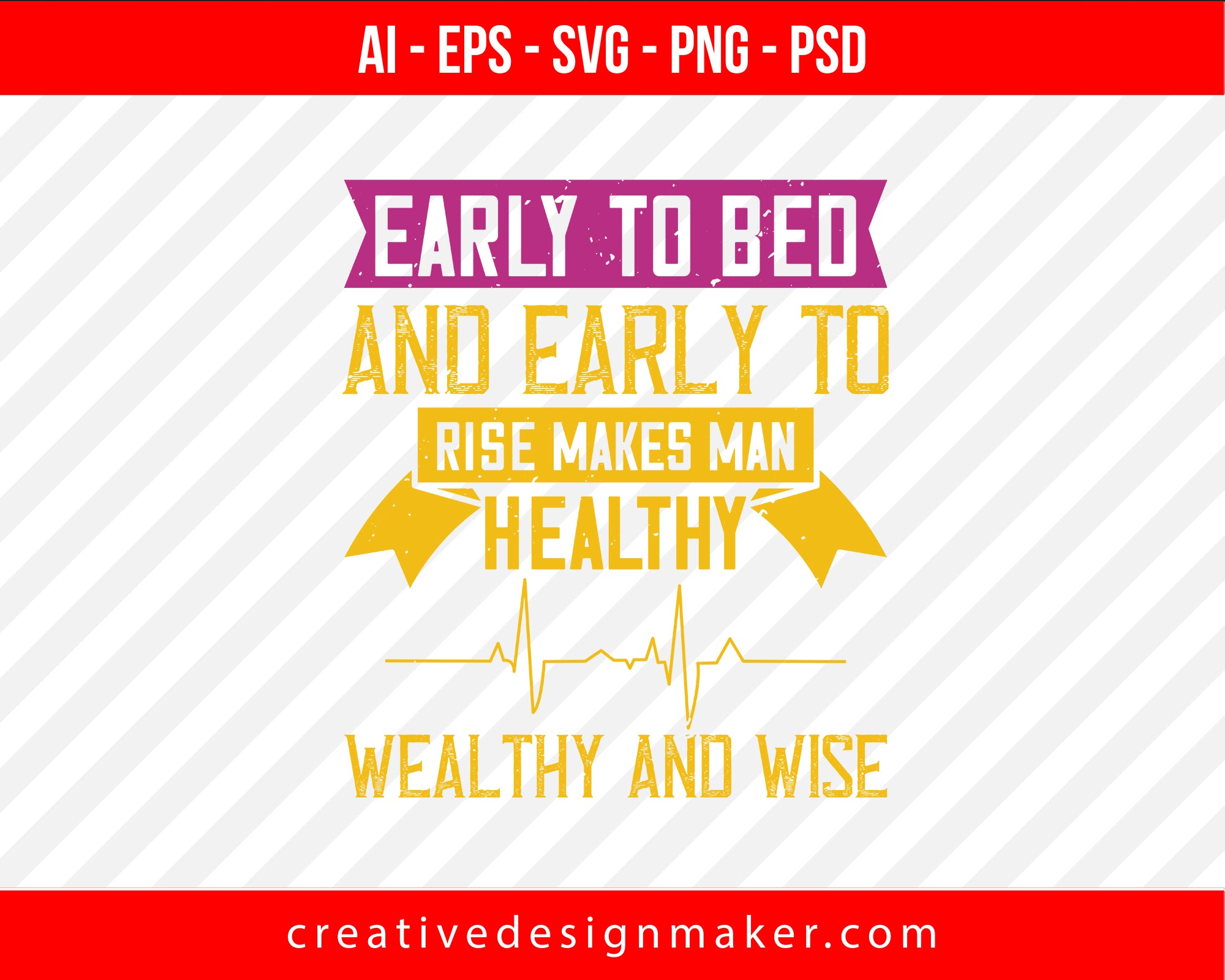 Early to bed and early to rise makes man healthy, wealthy and wise World Health Print Ready Editable T-Shirt SVG Design!