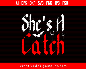 She's A Catch Couple Print Ready Editable T-Shirt SVG Design!