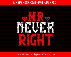 Mr. Never Right Couple Print Ready Editable T-Shirt SVG Design!