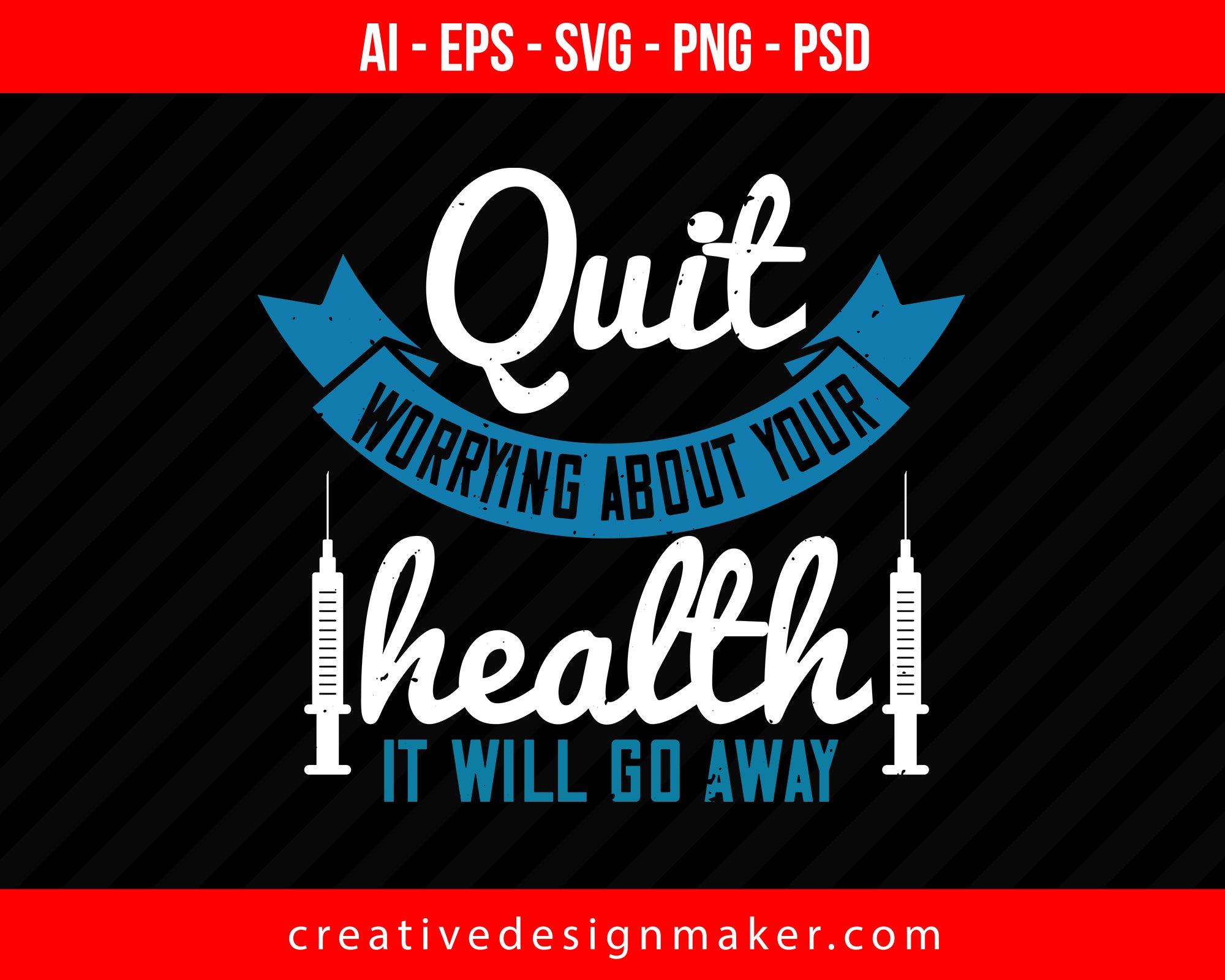 Quit Worrying About Your Health. It Will Go Away World Health Print Ready Editable T-Shirt SVG Design!