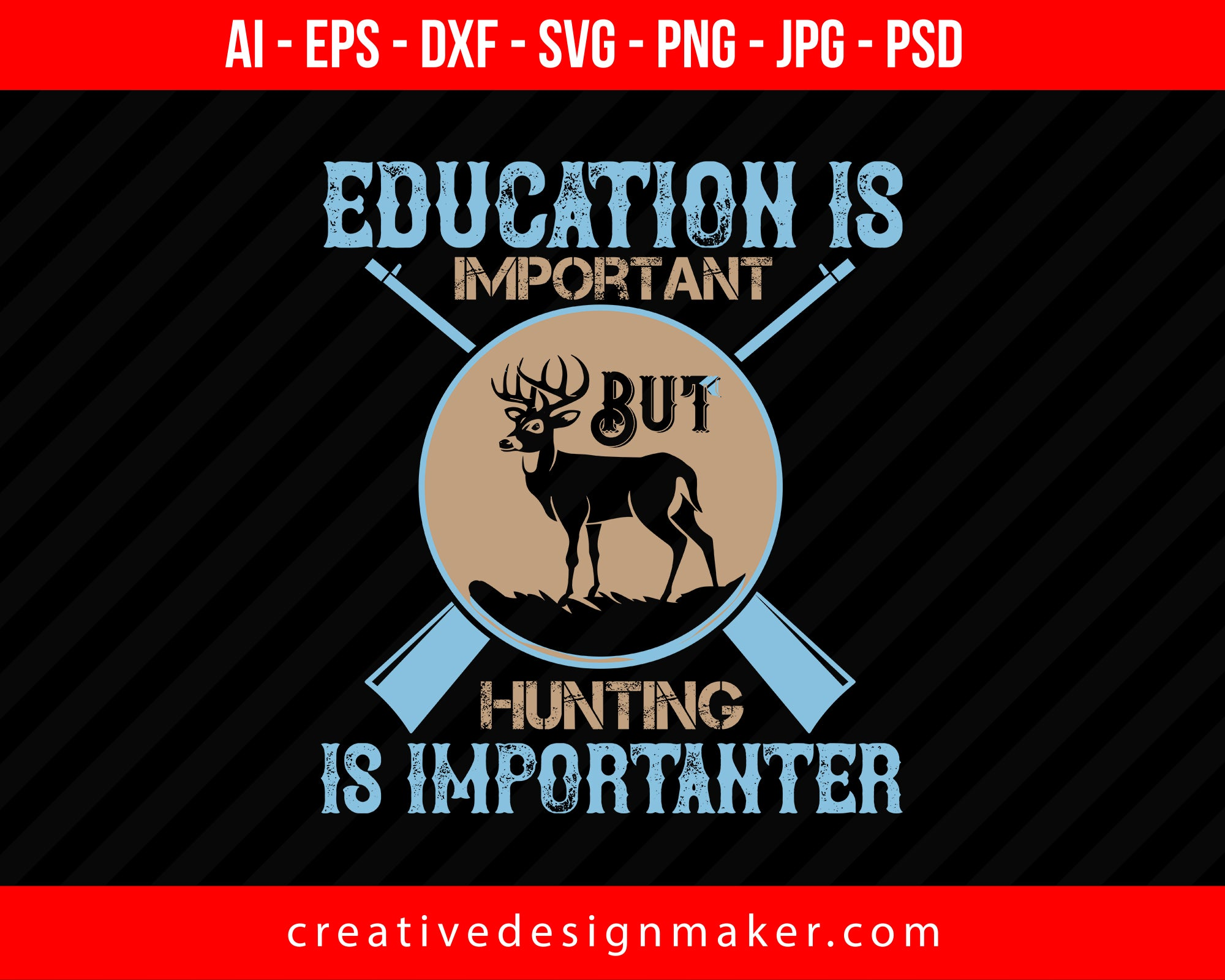 Educations Important But Hunting Is Importuner Print Ready Editable T-Shirt SVG Design!
