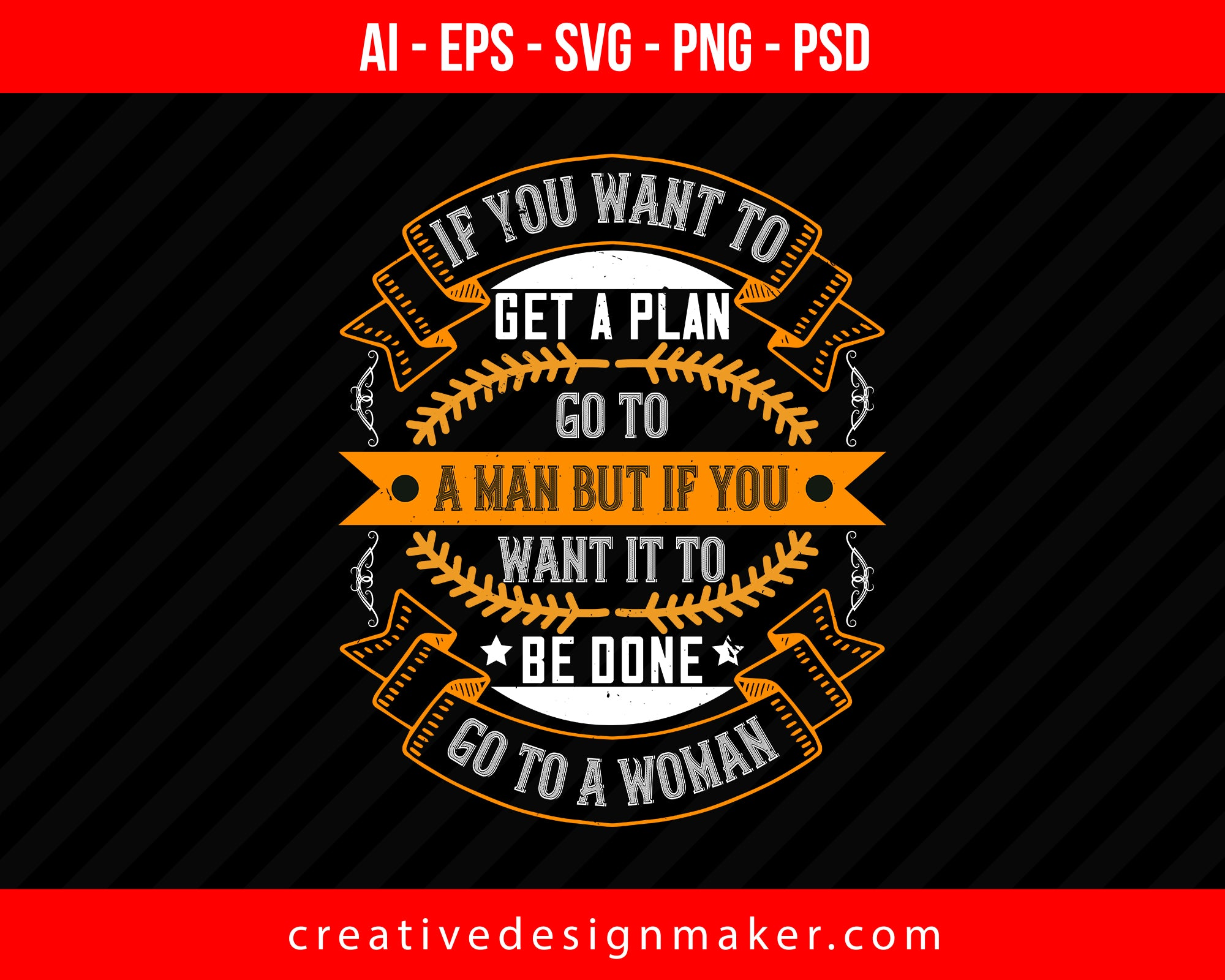 If you want to get a plan, go to a man but if you want it to be done, go to a Women's Day Print Ready Editable T-Shirt SVG Design!