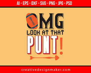 Omg Look At That Punt Football Print Ready Editable T-Shirt SVG Design!