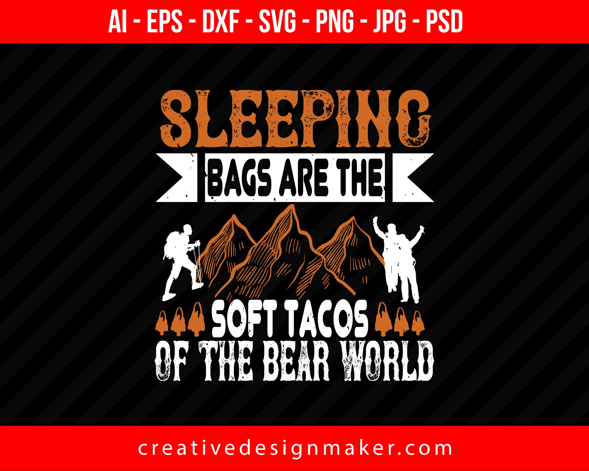 Sleeping Bags Are The Soft Tacos Of The Bear World Hiking Print Ready Editable T-Shirt SVG Design!