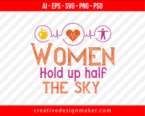 Women Hold Up Half The Sky World Health Print Ready Editable T-Shirt SVG Design!
