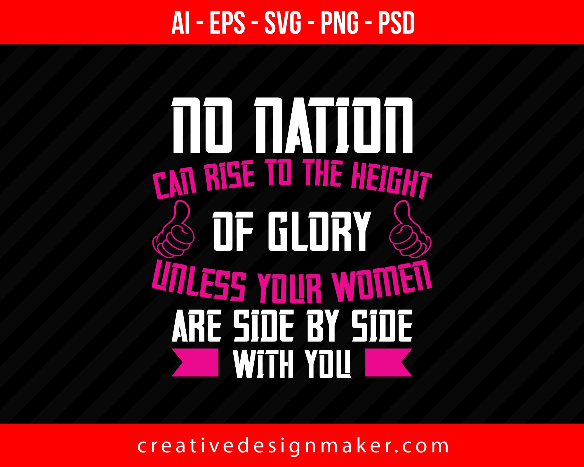 No nation can rise to the height of glory unless your women are side by Women's Day Print Ready Editable T-Shirt SVG Design!