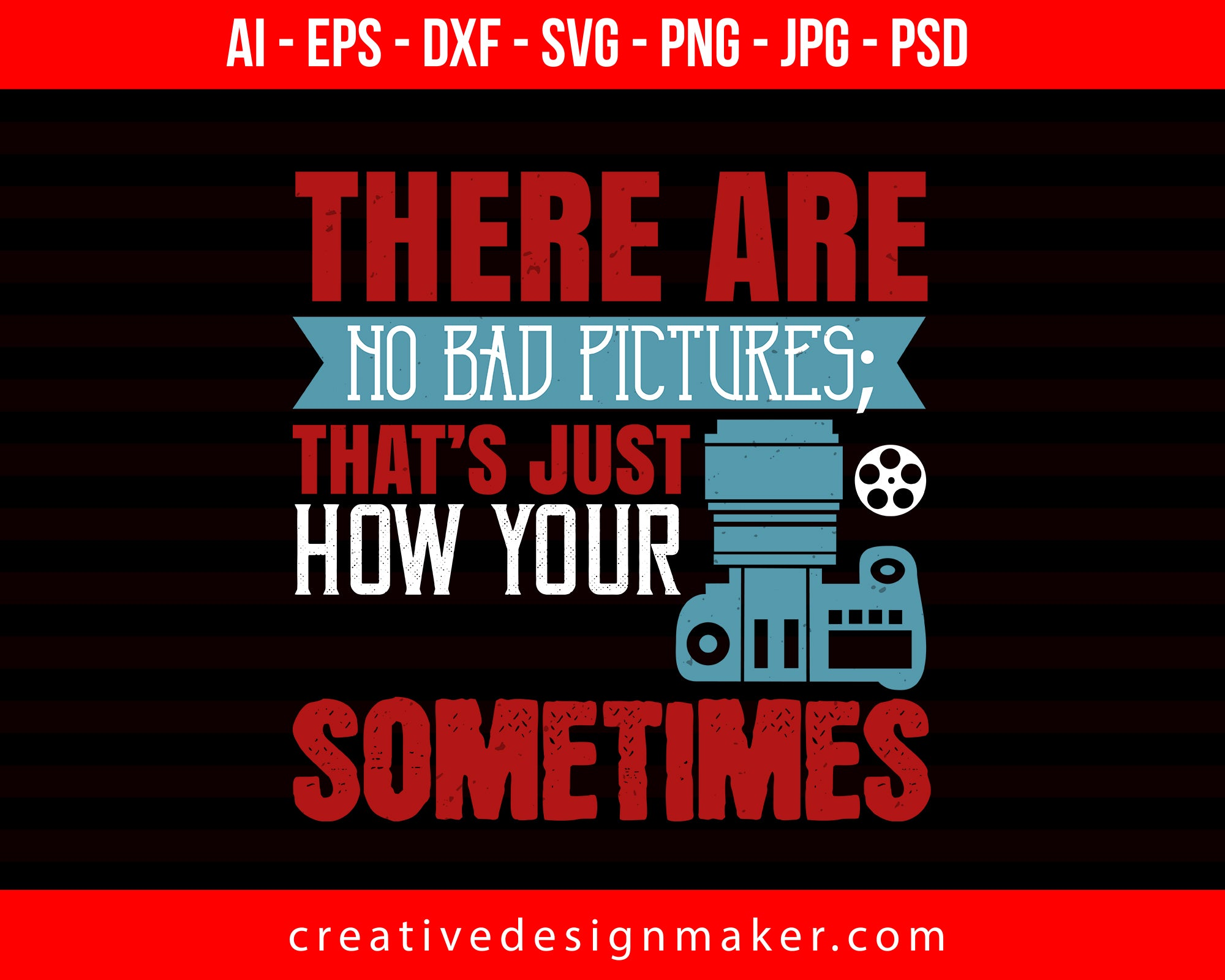 There Are No Bad Pictures Photography Print Ready Editable T-Shirt SVG Design!