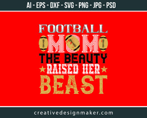 Football Mom The Beauty Football Print Ready Editable T-Shirt SVG Design!