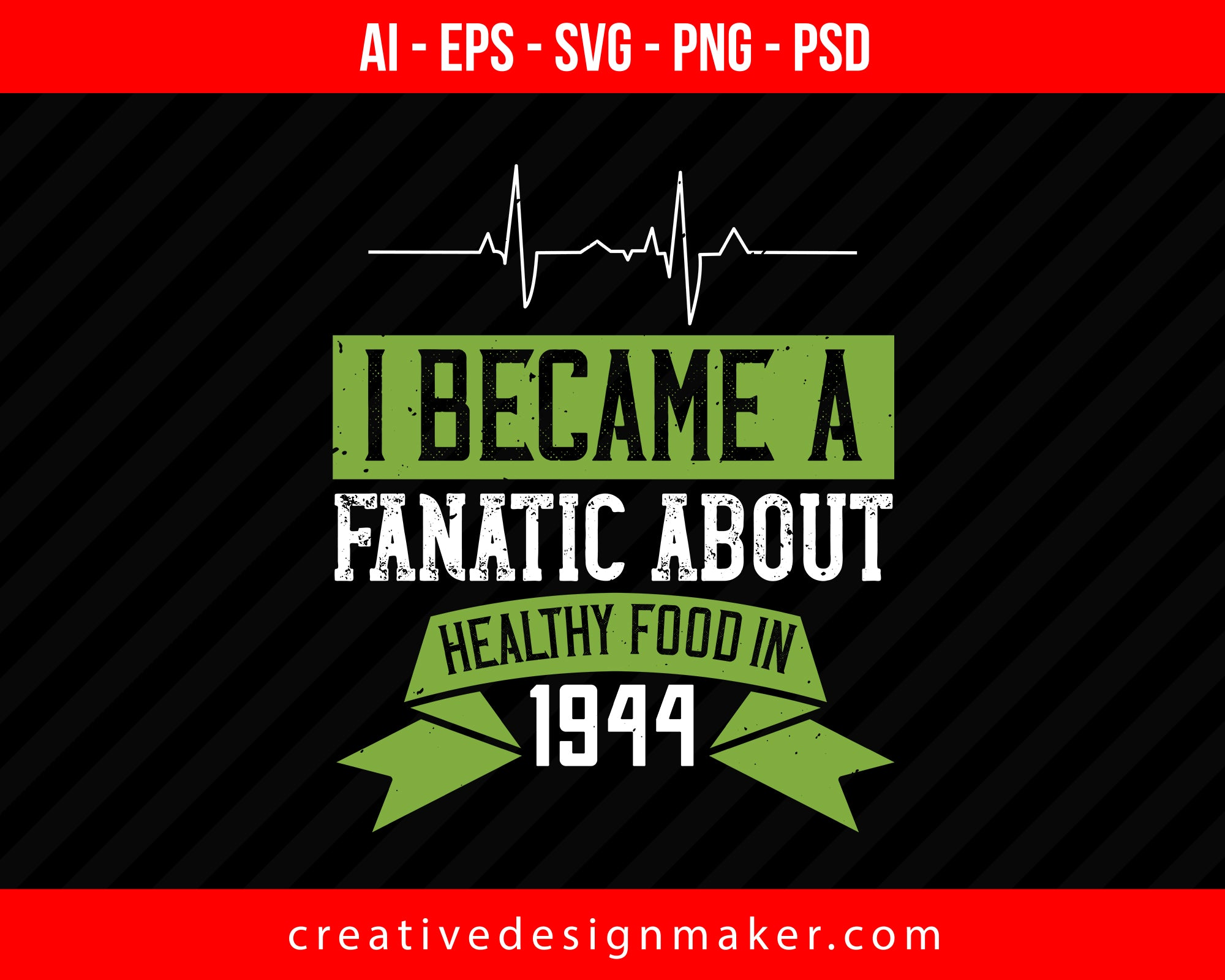 I Became A Fanatic About Healthy Food In 1944 World Health Print Ready Editable T-Shirt SVG Design!