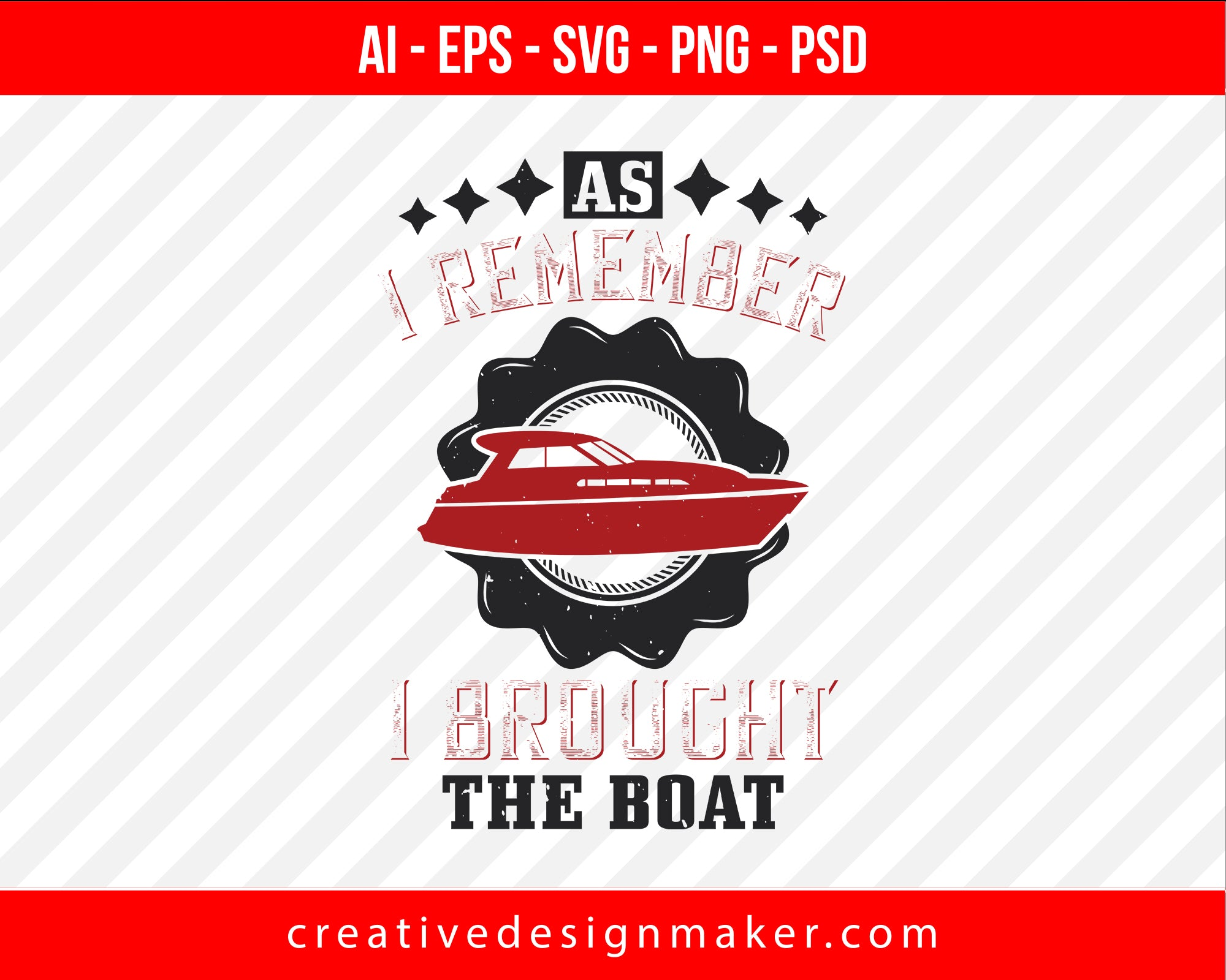 As I remember, I brought the boat Vehicles Print Ready Editable T-Shirt SVG Design!