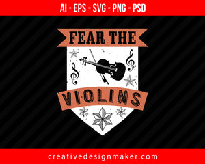 Fear the violins Print Ready Editable T-Shirt SVG Design!