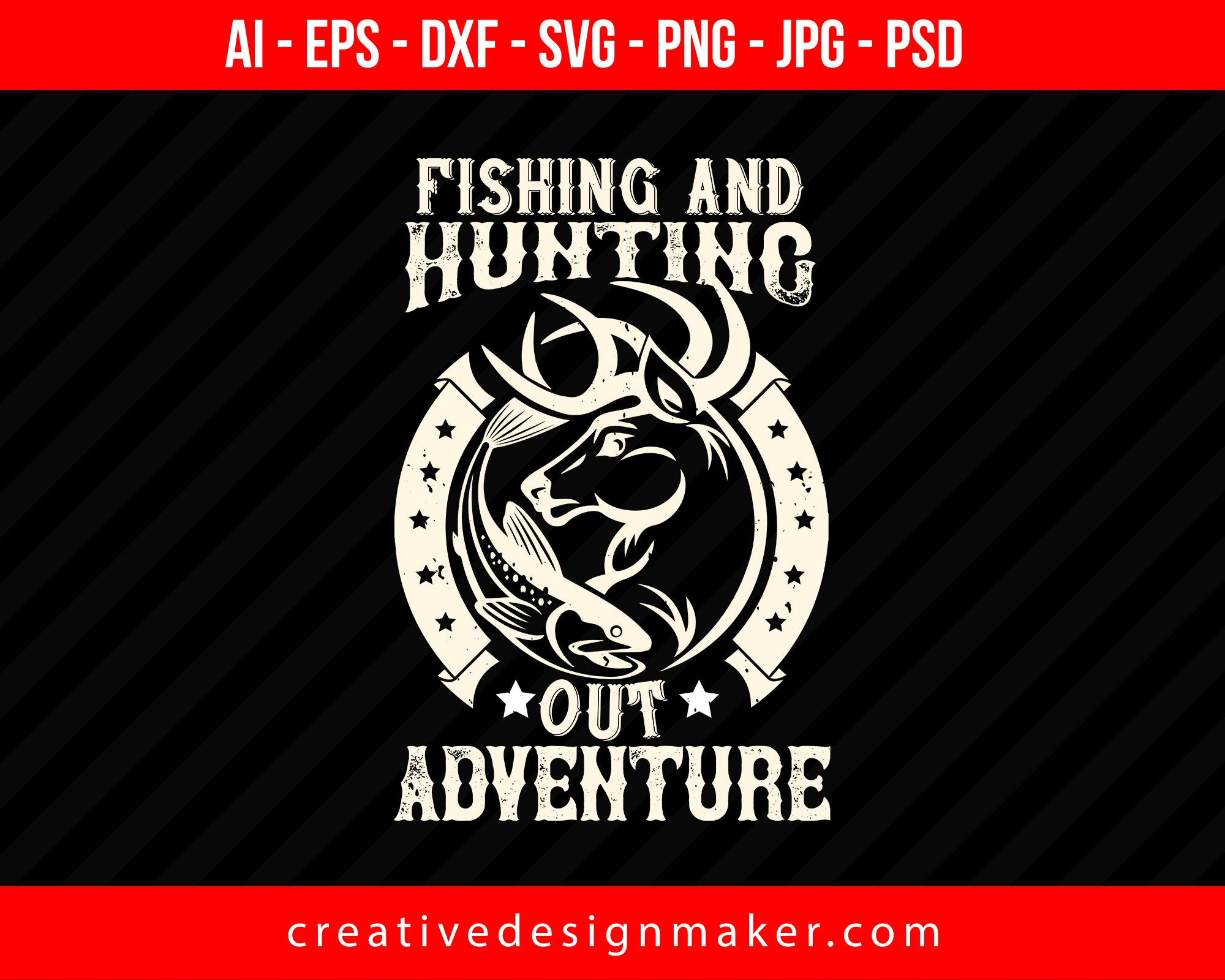 Download Fishing And Hunting Out Adventure Editable T Shirt Svg Design Creativedesignmaker