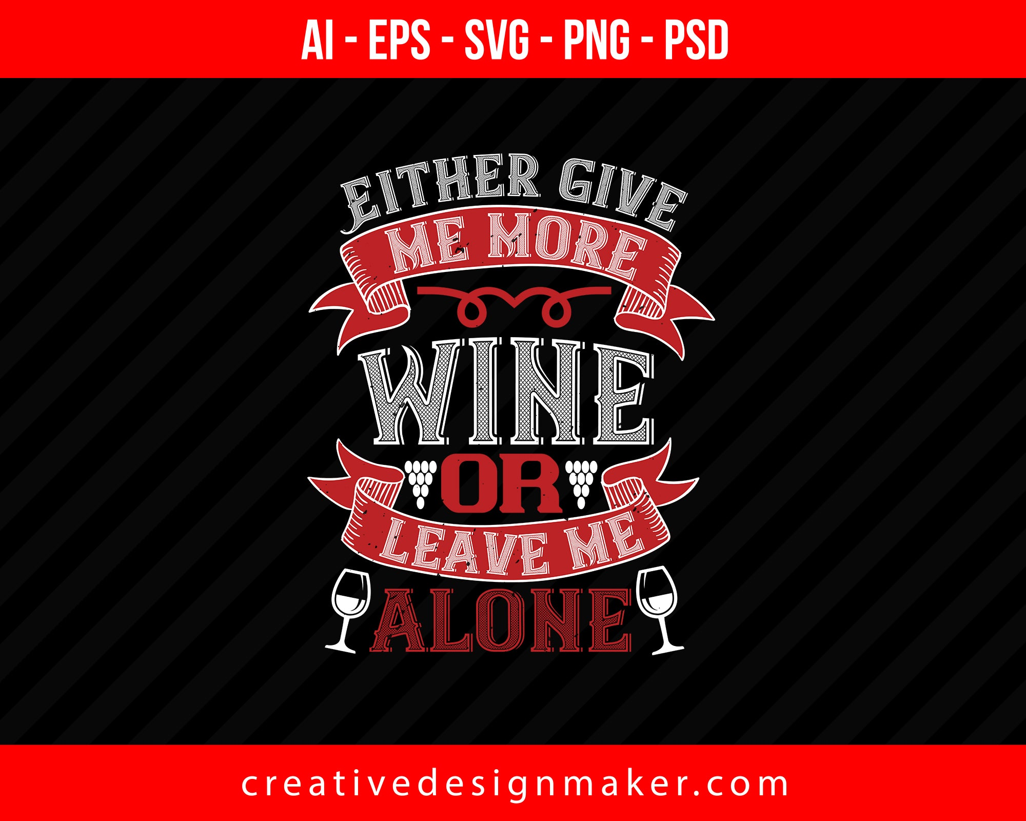 Either Give Me More Wine Or Leave Me Alone Print Ready Editable T-Shirt SVG Design!