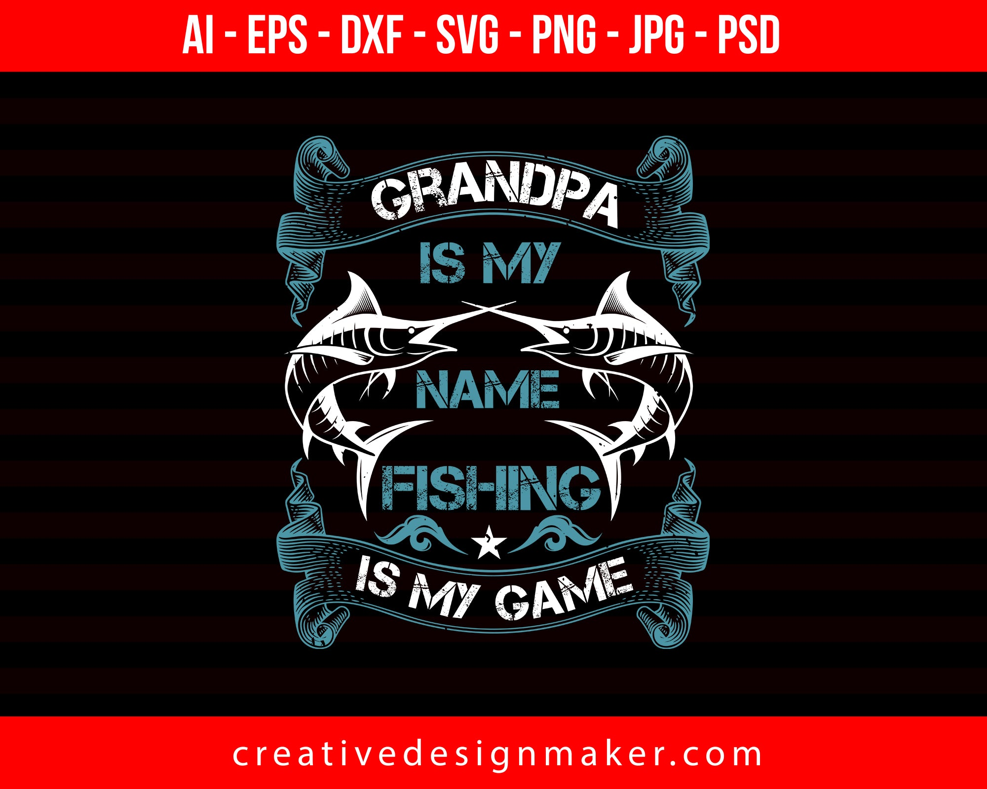 Download Grandpa Is My Name Fishing Is My Game Creativedesignmaker