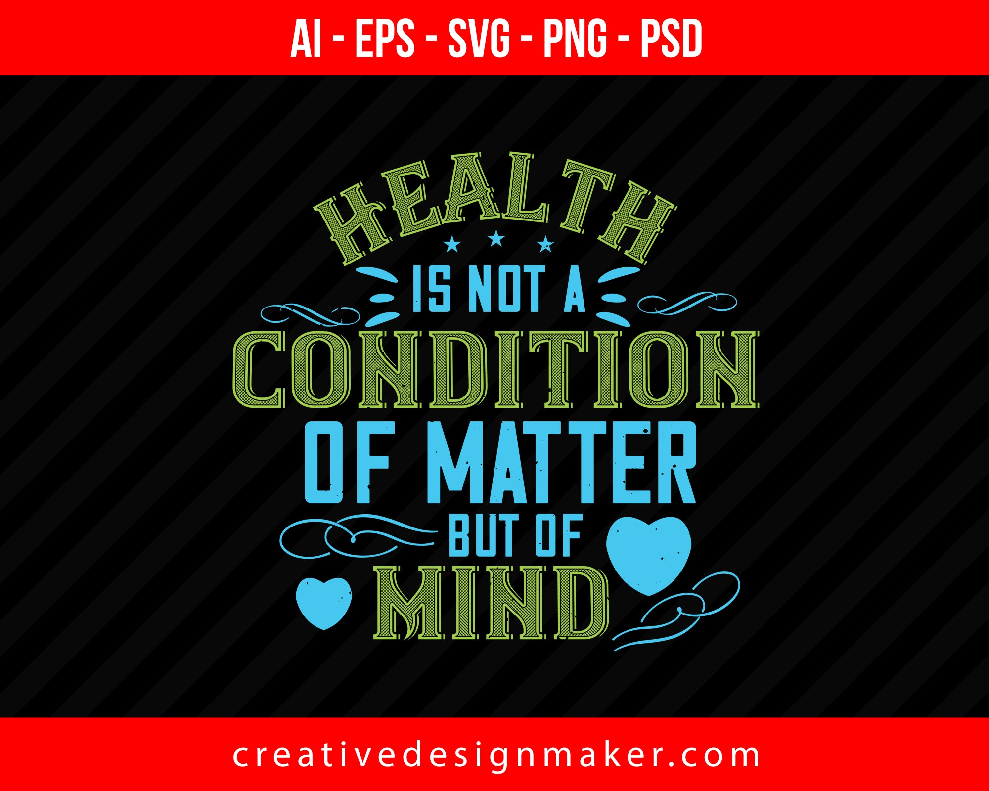 Health Is Not A Condition Of Matter, But Of Mind World Health Print Ready Editable T-Shirt SVG Design!