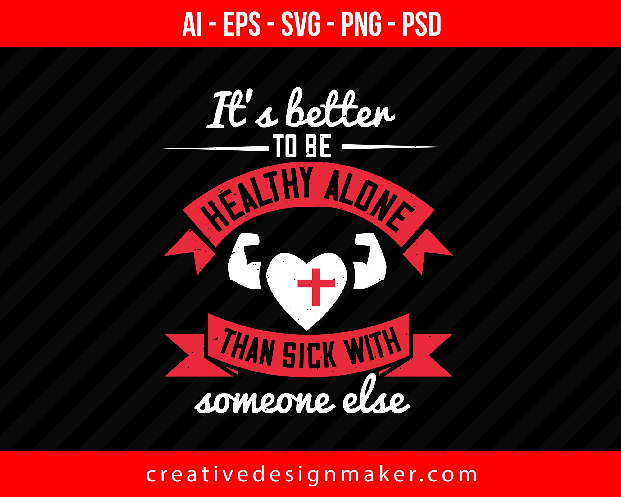 It's Better To Be Healthy Alone Than Sick With Someone Else World Health Print Ready Editable T-Shirt SVG Design!