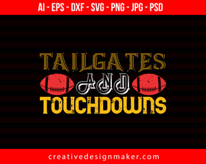Tailgates and Touchdowns Football Print Ready Editable T-Shirt SVG Design!