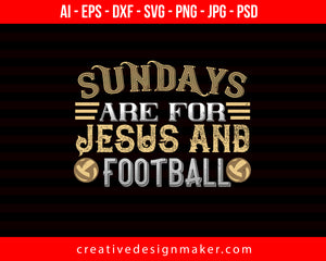 Sunday Are For Jesue Football Print Ready Editable T-Shirt SVG Design!