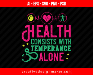 Health Consists With Temperance Alone World Health Print Ready Editable T-Shirt SVG Design!
